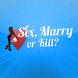 Sex Marry Kill by Mercilabs