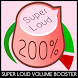 Super Loud Volume Booster by DynaDeveloper