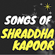 Songs of Shraddha Kapoor