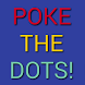 Poke The Dots ! by Scarekroow
