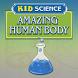 Kid Science Amazing Human Body by Selectsoft Publishing