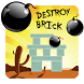 Destroy Brick by Candykung