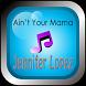 Ain't Your Mama Jennifer Lopez by Bunzie Dev
