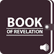 Audio Bible - Book Of Revelation With KJV Text by Watchdis Prayers