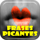 Frases Picantes e Indirectas by Loretta Apps