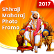 Chhatrapati Shivaji Maharaj Photo Frames by NextLevel Apps