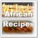 African Food Recipes Dishes by Zyan App