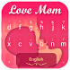 Love Mom Theme&Emoji Keyboard by Best Keyboard Theme Design