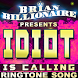 IDIOT by Brian Billionaire