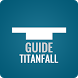 Guide for Titanfall by Pure Guide