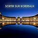 Sortir sur Bordeaux by Guillaume Desbieys