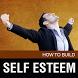 How to Build Self Esteem by Afradad Media