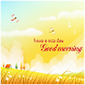 Good Morning Wishes by HUMDAY