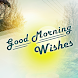 Good Morning Wishes - Noon Evening Night everyday