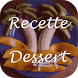 Recette dessert by Mobile free apps