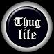 Thug Life Button by Kidou