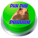Dun Dun Duuuun Button by Spartan Meme Buttons