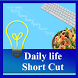 Daily life shortcut by Clasic Creator
