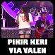 Lagu+Lirik Pikir Keri/Via Valen by akzaputra