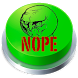Nope Meme button by Spartan Meme Buttons