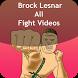 Brock Lesnar All Fight Videos by Raju Ram