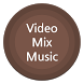 Video Mix Music - Video Editor by whoosoft