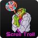 Scroll-Troll by private moments