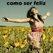 Como Ser Feliz by Wilson Castrillon