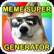 Meme Super Generator by SUSHIWAPA
