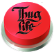 Thug Life Button by Spartan Meme Buttons