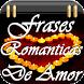 Frases Románticas de Amor by MusicaSonidos