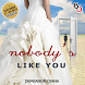 Novel Nobody's Like You Full by BukuOryzaee Dev