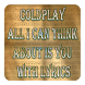 Coldplay All I Can Think About Is You With Lyrics