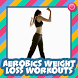 Aerobics Weight Loss Workouts by Henasy