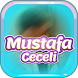 Mustafa Ceceli Songs and Lyrics