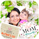Happy Mothers Day Photo Frames by Mango Apps Studio
