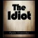 The Idiot - Fyodor Dostoyevsky by Compatoz Net Media