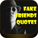 Fake friends quotes by Loretta Apps
