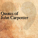 Quotes of John Carpenter by DeveloperTR