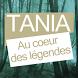 Tania au Cœur des Légendes by Geolives S.A.