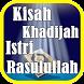 Kisah Khadijah Istri Rasul SAW by Islami Sejati