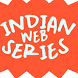 Indian Web Series by crowcopy