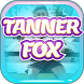 All Tanner Fox Songs and Lyrics by Musixtainment Studio