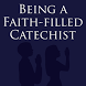 Being a Faith-filled Catechist by Our Sunday Visitor Inc.
