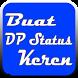 Buat DP Status Keren ( Cool ) by Jochel App