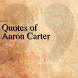 Quotes of Aaron Carter by DeveloperTR