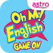 Oh My English! Game On by Astro Malaysia Holdings Berhad