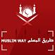 Muslim Way - طريق المسلم