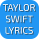 Lyrics of Taylor Swift by AppDivine