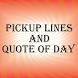 Pickup Lines & Quote of Day by AST Solution